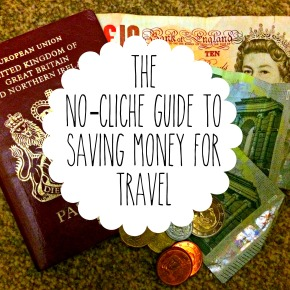 The non-cliche guide to saving money for travel