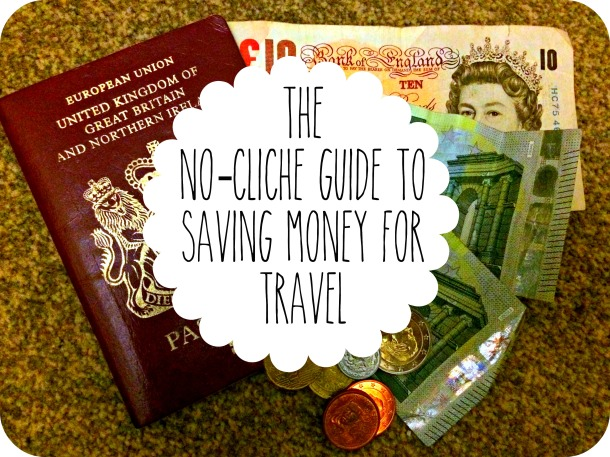 How to save money for travel, how to save backpacking trip, how to afford travel, how to save money round the world